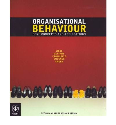 organisational behaviour core concepts and applications 4th australasian edition